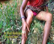 देसी राधिका भाभी की जंगल मे चुदाई from indian jungle mms